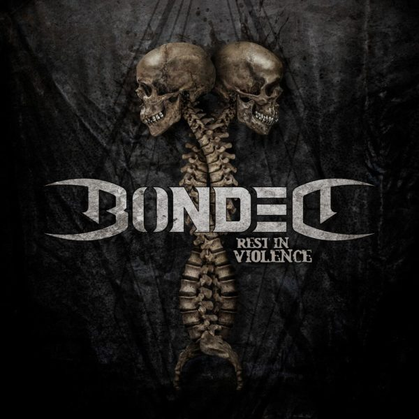 Bonded - 'Rest in Violence'