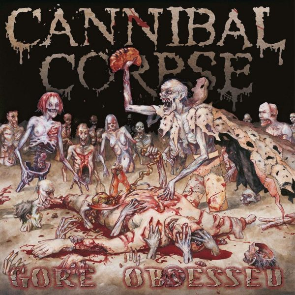 Cannibal Corpse - 'Gore Obsessed'