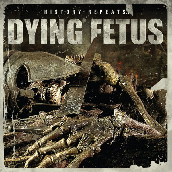 Dying Fetus - 'History Repeats'