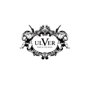 Ulver - 'Wars of the Roses'